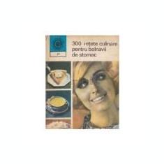 Rozalia Muresanu - 300 rețete culinare pentru bolnavii de stomac
