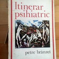 ITINERAR PSIHIATRIC - PETRE BRANZEI, 1975, format mare, 372 pag, coperti tari