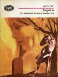 Proust - Fugara ( În căutarea timpului pierdut, XI )