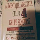 Alimentatia adecvata celor 4 grupe sanguine -Dr. Peter J. D'Adamo