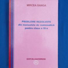 MIRCEA GANGA - PROBLEME REZOLVATE DIN MANUALELE DE MATEMATICA CLASA IX -A , 2008