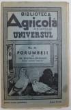 "BIBLIOTECA AGRICOLA A ZIARULUI "" UNIVERSUL "" : PORUMBEII de GH. BOSTINA LIPANESTI , NR. 38 , EDITIA A IV A 1944"