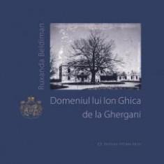 Domeniul lui Ion Ghica de la Ghergani RUXANDRA BELDIMAN