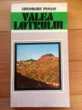 VALEA LOTRULUI, GHEORGHE PLOAIE , 1983, cu harta, ilustrata, stare excelenta