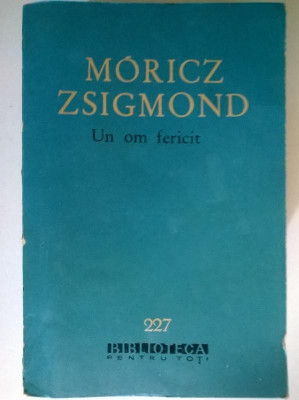 Moricz Zsigmond - Un om fericit foto