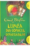 Lumea din Copacul Departarilor - Enid Blyton