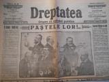 Ziarul Dreptatea, an 2, nr.89, dum. 6 apr.1914, 4 pag., stare perfecta