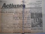 Ziarul Actiunea, an 1, nr.72, joi 28 nov. 1940, 2 pagini, stare buna