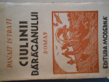 Panait Istrati, Ciulinii Baraganului, ed. Moderna 1943, 175 pag, Zaharia Stancu