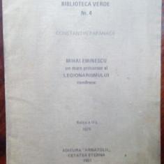 CONSTANTIN PAPANACE:MIHAI EMINESCU UN MARE PRECURSOR AL LEGIONARISMULUI ROMANESC