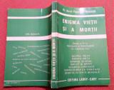 Enigma Vietii Si A Mortii - Dr. Aurel Popescu - Balcesti, Alta editura