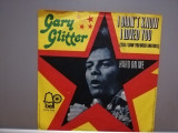 """GARY GLITTER - I DON'T KNOW I LOVED YOU (1972/BELL/RFG)- disc VINIL Single """"7/NM, United Artists rec"""