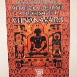 METAFIZICA IDEALISTA A BUDHISMULUI - VIJNANAVADA - OVIDIU CRISTIAN NEDU