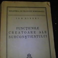 FUNCTIUNILE CREATOARE ALE SUBCONSTIENTULUI-ION BIBERI-BIBL. DE FILOSOFIE  ROMANA