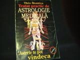 TRATAT DE ASTROLOGIE MEDICALA-THEO MONTERA-ASTRELE POT VINDECA-TRAD. I JITARU-, Alta editura