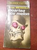 MOARTEA CU MELON SERGE BRUSSOLO