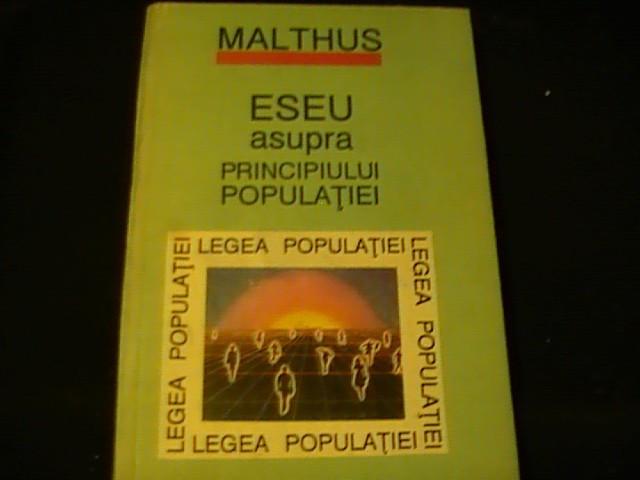 ESEU ASUPRA PRINCIPIULUI POPULATIEI-MALTHUS- THOMAS ROBERT-405 PG A 4-
