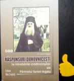 500 raspunsuri duhovnicesti la interbarile credinciosilor Ilarion Argatu