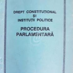 Drept constitutional si institutii politice. Procedura parlamentara