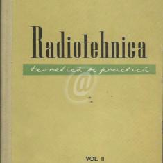 Radiotehnica, teoretica si practica, vol. 2