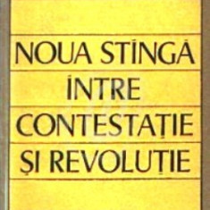 Noua stanga intre contestatie si revolutie