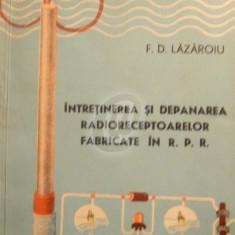 Intretinerea si depanarea radioreceptoarelor fabricate in R.P.R.