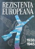 Rezistenta europeana 1938-1945, vol. I