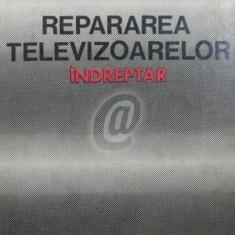 Repararea televizoarelor - indreptar