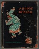 A buvos kocsog / A bűvös köcsög (ilustratii Feszt Laszlo László)