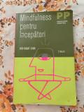 Mindfulness pentru incepatori Jon Kabat Zinn