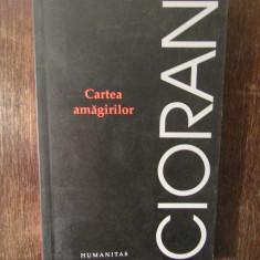 CARTEA AMAGIRILOR -CIORAN, Humanitas