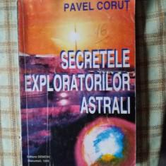 Secretele exploratorilor astrali   pavel corut