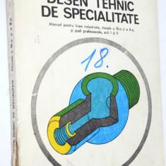 Desen tehnic de specialitate - Manual pentru clasa a XI si a X-A  1995