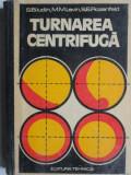 Turnarea centrifuga - S.B. Iudin