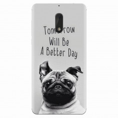 Husa silicon pentru Nokia 6, Tomorrow Will Be A Better Day Pug