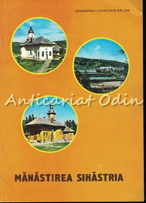 Manastirea Sihastria - Ieromonah Ioanichie Balan foto