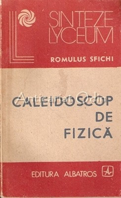 Caleidoscop De Fizica - Romulus Sfichi foto