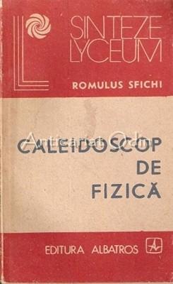 Caleidoscop De Fizica - Romulus Sfichi