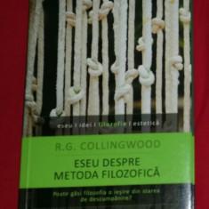 Eseu despre metoda filozofica  / R. G. Collingwood