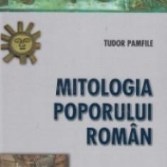 TUDOR PAMFILE - Mitologia Poporului Roman (NOUA)