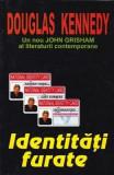 Identitati furate - Douglas Kennedy