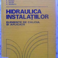 Hidraulica Instalatiilor. Elemente De Calcul Si Aplicatii - C. Iamandi, V. Petrescu, L. Sandu, R. Damian, A. A, 409638 - Carti Constructii