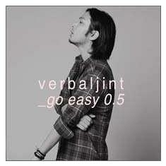 Verbal Jint - Go Easy 0.5 (Mini Album) ( 1 CD ) - Muzica Ambientala