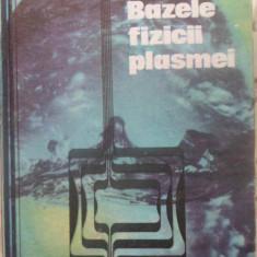 Bazele Fizicii Plasmei - Ioan Iovit Popescu, Dumitru St. Ciobotaru, 409603 - Carte Fizica