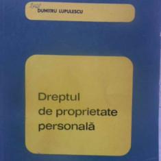Dreptul De Proprietate Personala - Dumitru Lupulescu, 409832 - Carte Drept penal