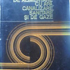 Instalatii De Alimentare Cu Apa, Canalizare, Sanitare Si De G - Stefan Vintila, Horia Busuioc, 409586 - Carti Constructii