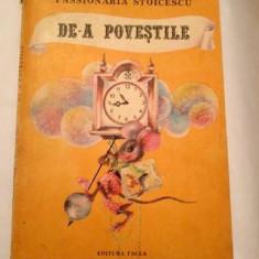 De-a povestile - Passionaria Stoicescu, Editurfa Facla, 1989 - Carte poezie copii