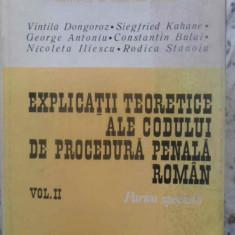 Explicatii Teoretice Ale Codului De Procedura Penala Roman Vo - Vintila Dongoroz Si Colab., 409619 - Carte Drept penal