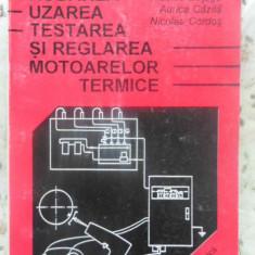 Rodarea, Uzarea, Testarea Si Reglarea Motoarelor Termice - Nicolae Bataga, Aurica Cazila, Nicolae Cordos, 409999