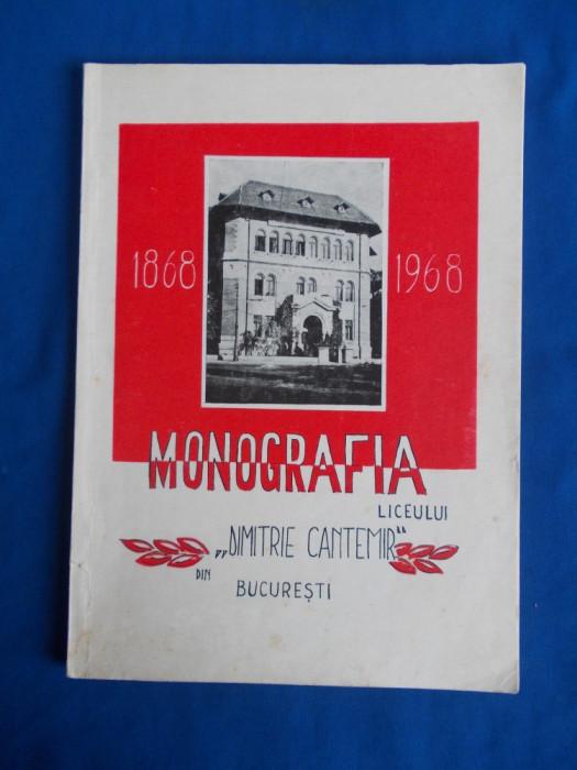 MONOGRAFIA LICEULUI ''DIMITRIE CANTEMIR'' DIN BUCURESTI ( 1868-1968 )